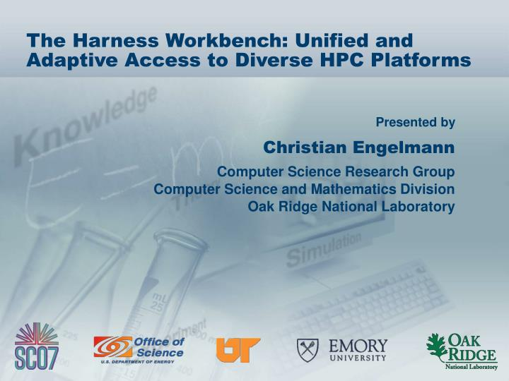 the harness workbench unified and adaptive access to diverse hpc platforms n.