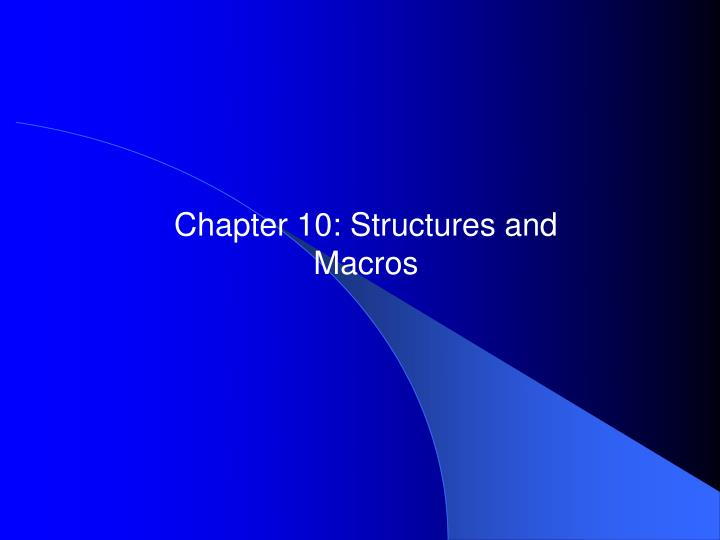 chapter 10 structures and macros n.