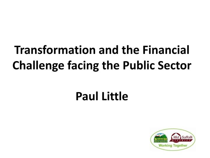 transformation and the financial challenge facing the public sector paul little n.