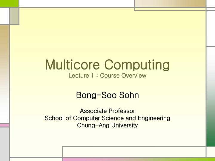multicore computing lecture 1 course overview n.