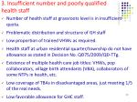 3 insufficient number and poorly qualified health staff