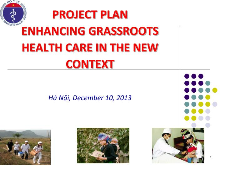 project plan enhancing grassroots health care in the new context n.