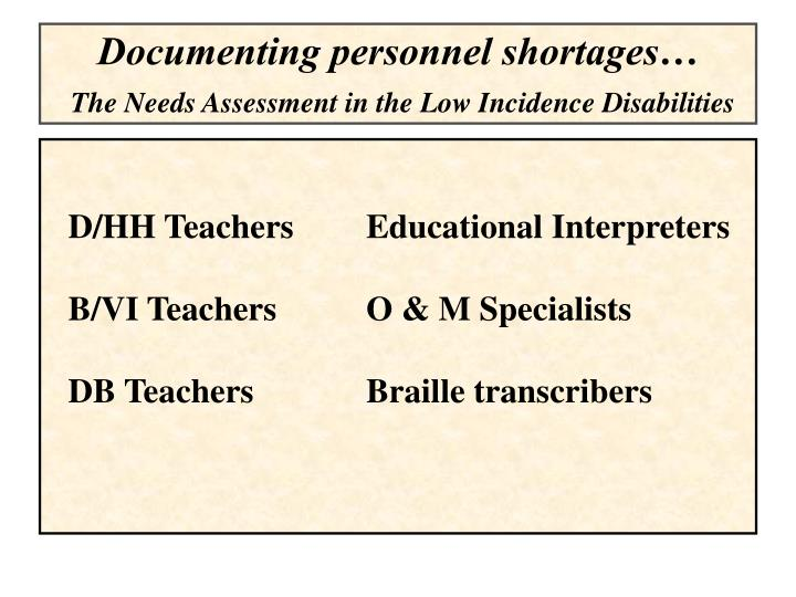 Documenting personnel shortages the needs assessment in the low incidence disabilities