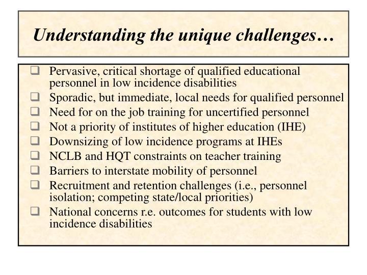 Understanding the unique challenges
