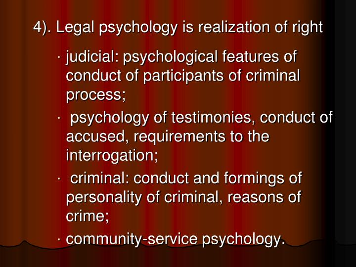 4). Legal psychology is realization of right