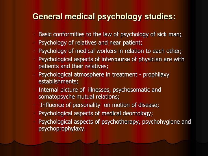 General medical psychology studies:
