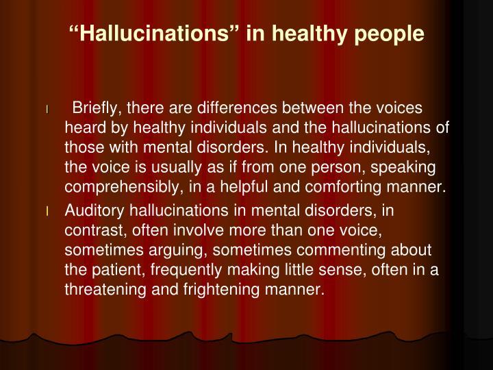 """Hallucinations"" in healthy people"