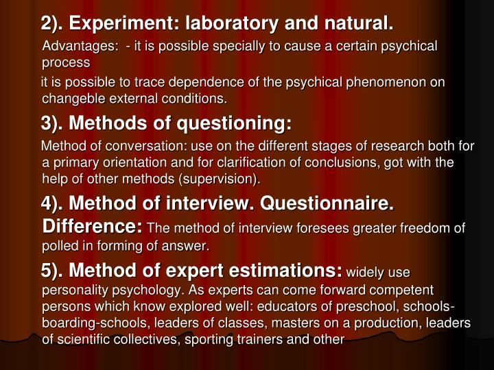 2). Experiment: laboratory and natural.