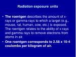 radiation exposure units