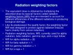 radiation weighting factors