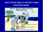 what can be done to protect from radiation harm