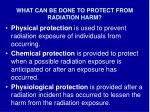 what can be done to protect from radiation harm1