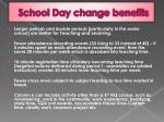 school day change benefits
