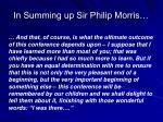 in summing up sir philip morris