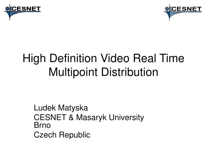 high definition video real time multipoint distribution n.