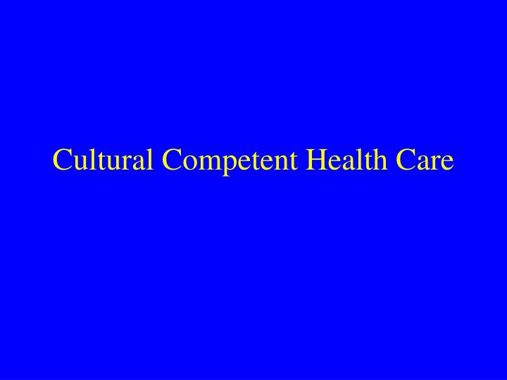 cultural competent health care n.