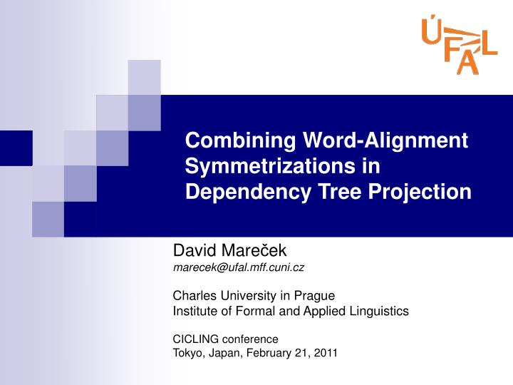 combining word alignment symmetrizations in dependency tree projection n.