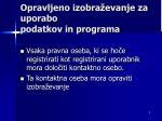 opravljeno izobra evanje za uporabo podatkov in programa