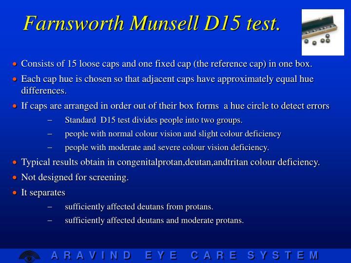 Farnsworth Munsell D15 test.