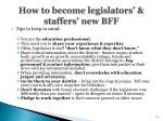 how to become legislators staffers new bff