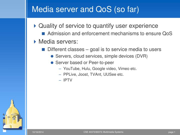 media server and qos so far n.