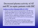 decreased plasma activity of at and pc in septic patients with dic