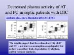 decreased plasma activity of at and pc in septic patients with dic1
