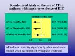 randomised trials on the use of at in patients with sepsis or evidence of dic1