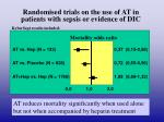 randomised trials on the use of at in patients with sepsis or evidence of dic2