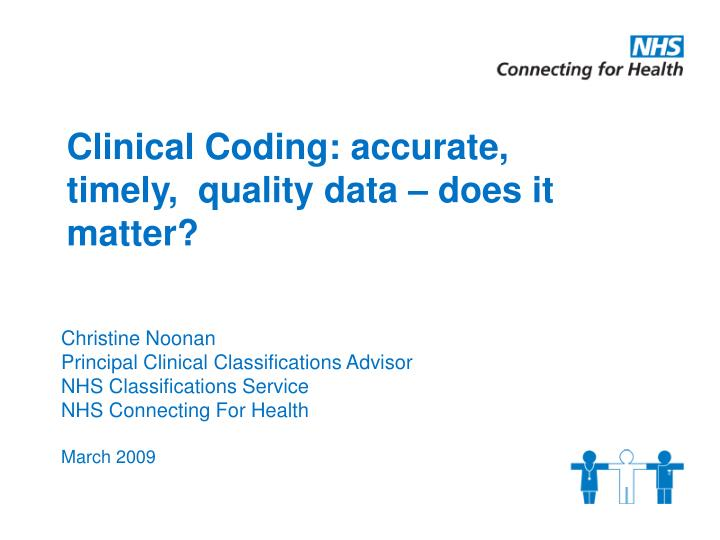 clinical coding accurate timely quality data does it matter n.