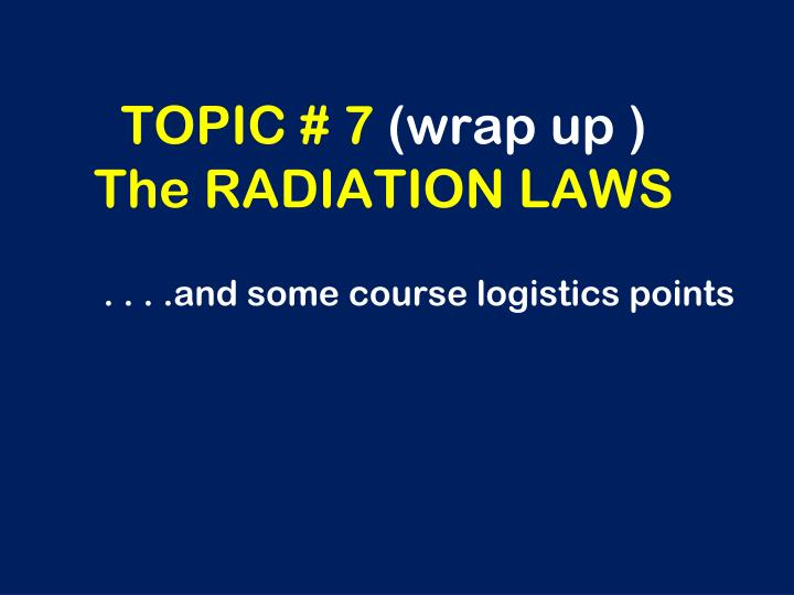 topic 7 wrap up the radiation laws n.