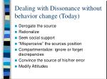 dealing with dissonance without behavior change today