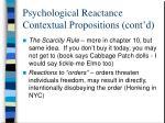 psychological reactance contextual propositions cont d