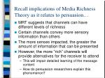 recall implications of media richness theory as it relates to persuasion