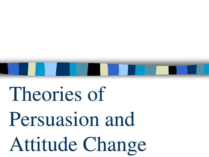 theories of persuasion and attitude change n.