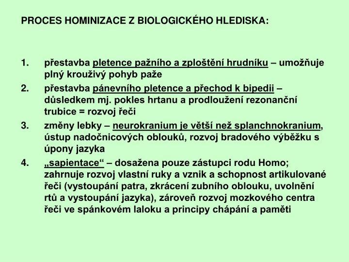 PROCES HOMINIZACE Z BIOLOGICKÉHO HLEDISKA: