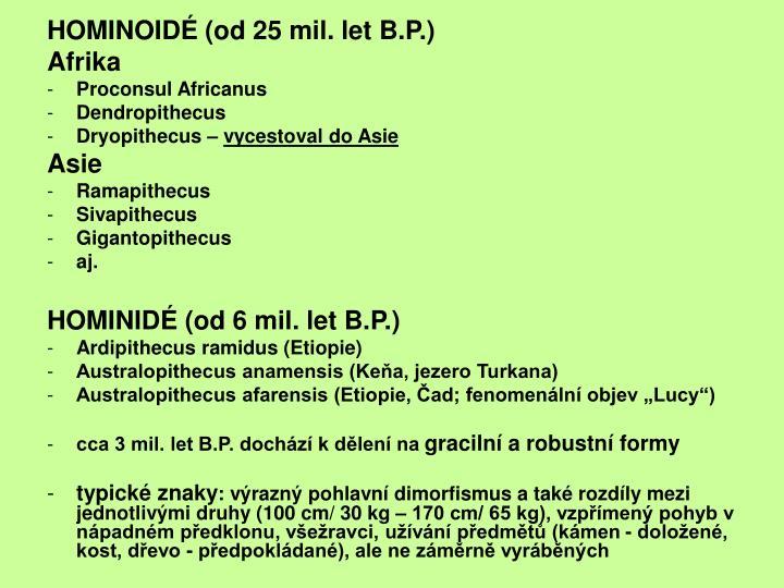 HOMINOIDÉ (od 25 mil. let B.P.)