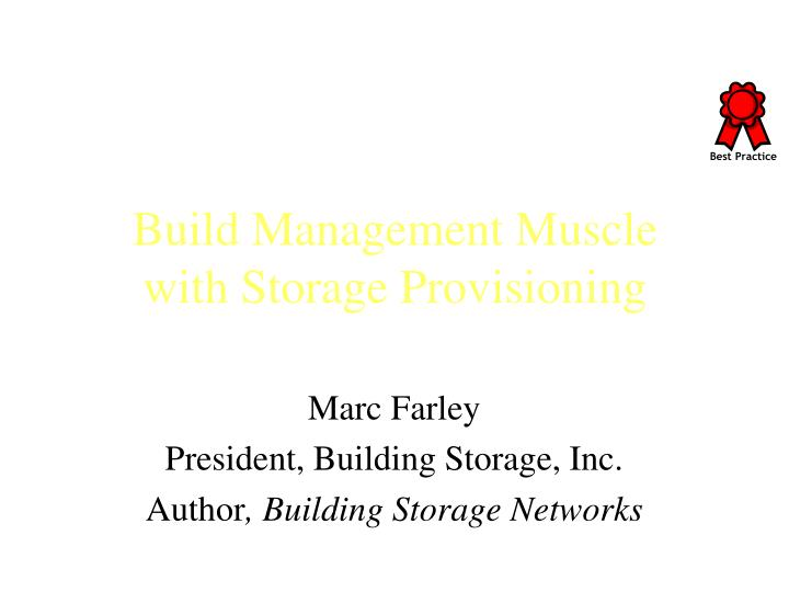 build management muscle with storage provisioning n.