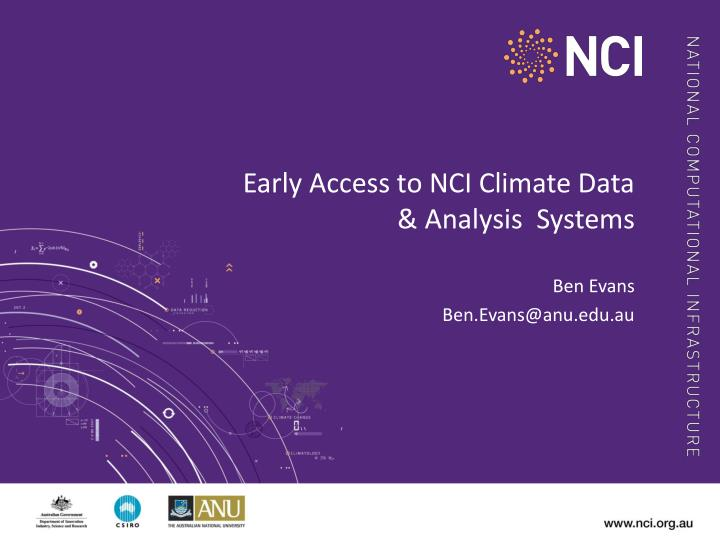early access to nci climate data analysis systems n.