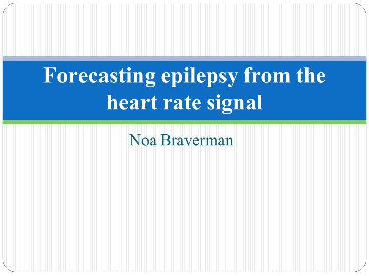 forecasting epilepsy from the heart rate signal n.