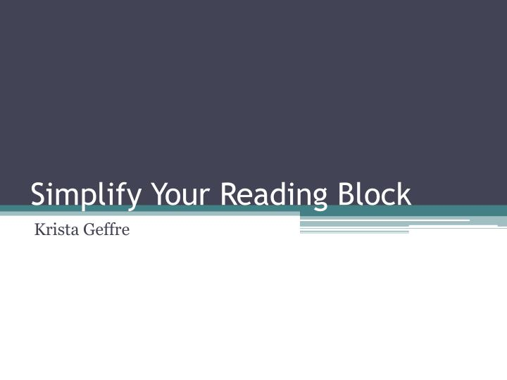 simplify your reading block n.
