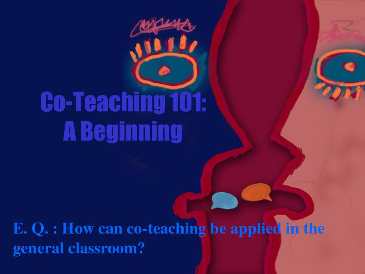co teaching 101 a beginning n.