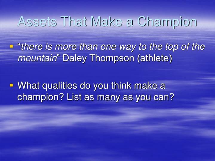 Assets That Make a Champion