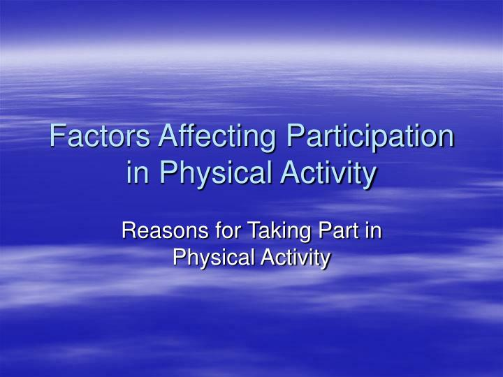 Factors affecting participation in physical activity