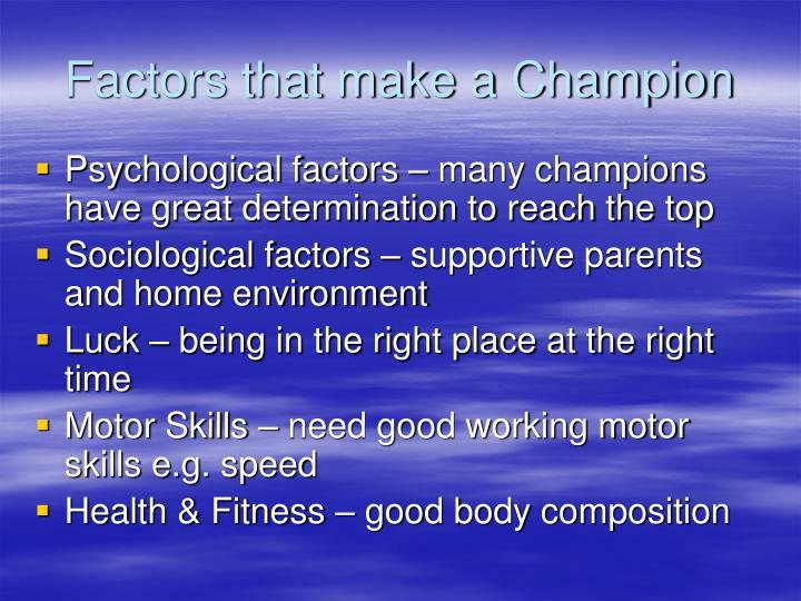 Factors that make a Champion