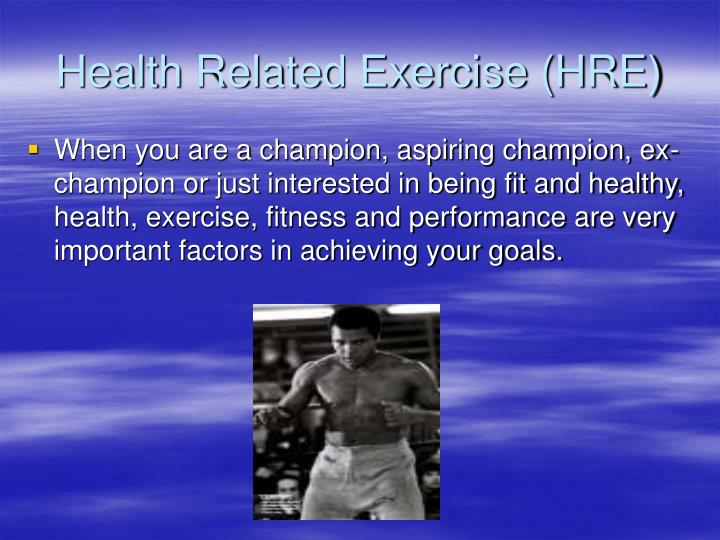 When you are a champion, aspiring champion, ex-champion or just interested in being fit and healthy, health, exercise, fitness and performance are very important factors in achieving your goals.