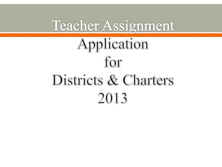 teacher assignment application for districts charters 2013 n.