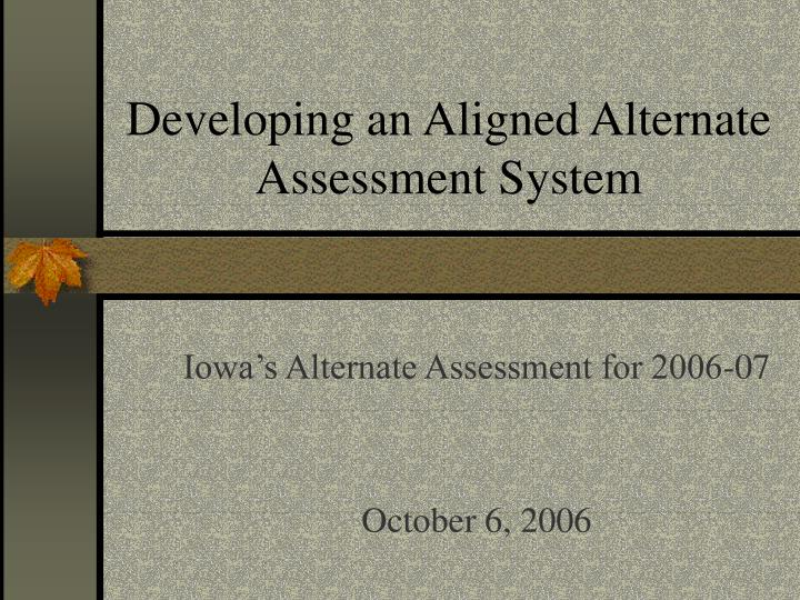 developing an aligned alternate assessment system n.