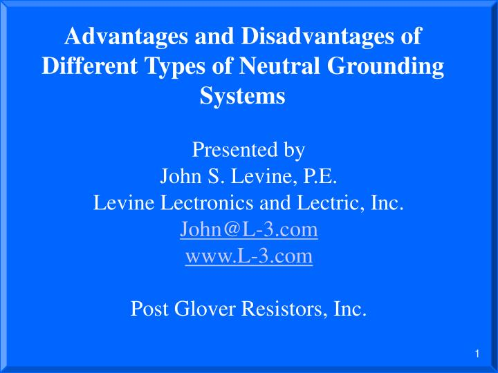 advantages and disadvantages of different types of neutral grounding systems n.