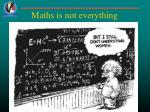 maths is not everything
